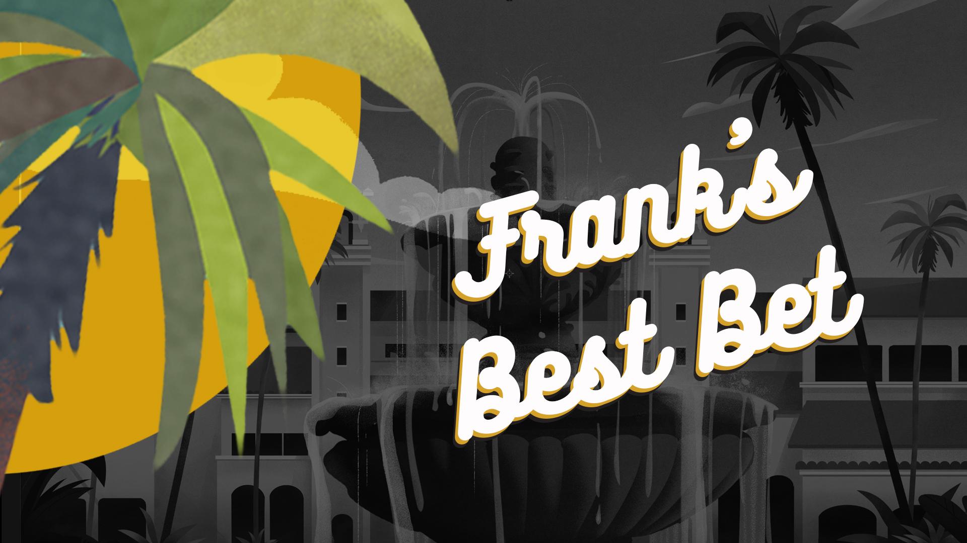 Frank's Best Bet
